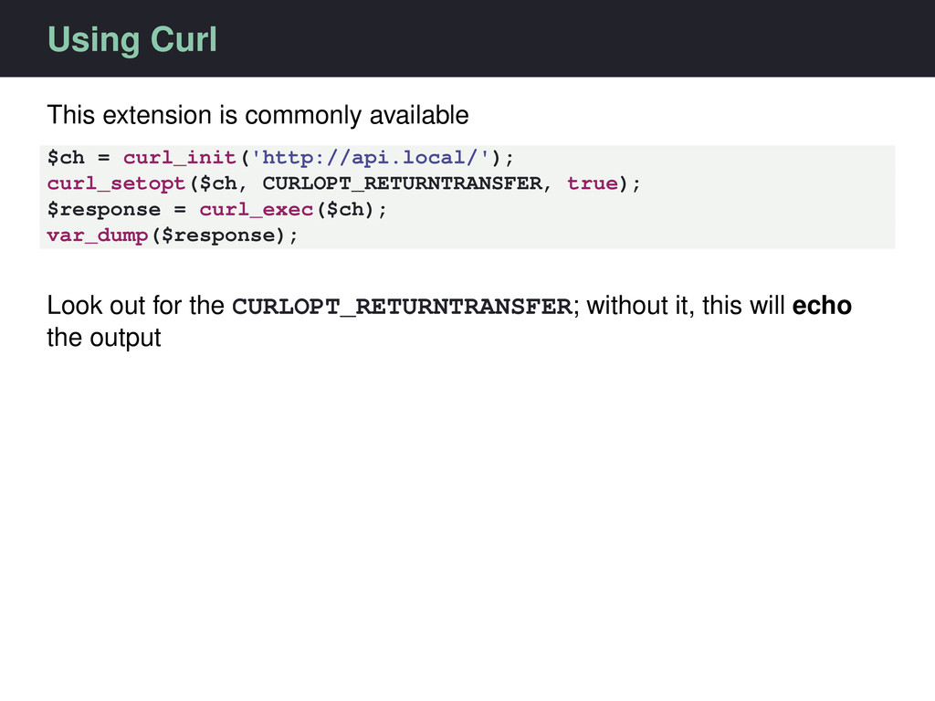 Using Curl This extension is commonly available...