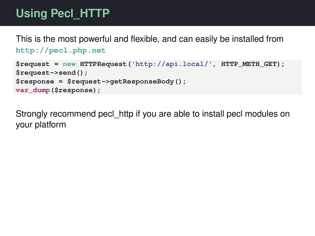 Using Pecl_HTTP This is the most powerful and fl...