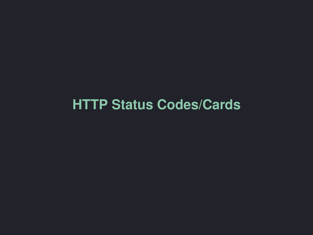 HTTP Status Codes/Cards