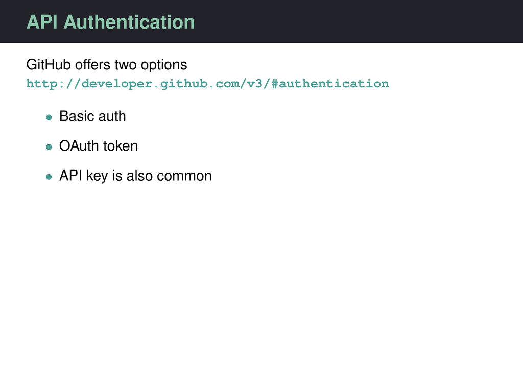 API Authentication GitHub offers two options ht...