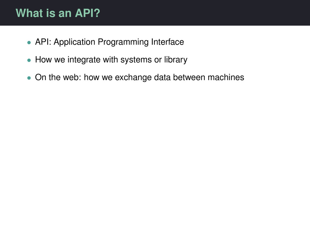 What is an API? • API: Application Programming ...