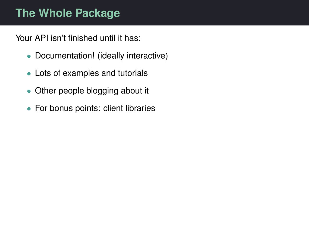 The Whole Package Your API isn't finished until ...