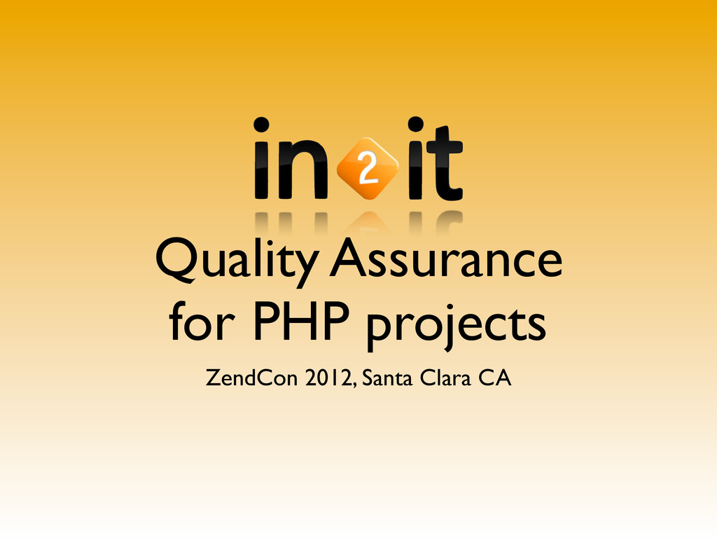 Quality Assurance for PHP projects ZendCon 2012...