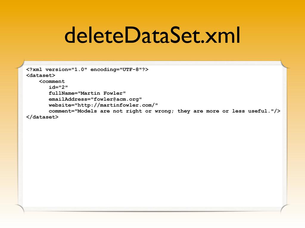 "deleteDataSet.xml <?xml version=""1.0"" encoding=..."