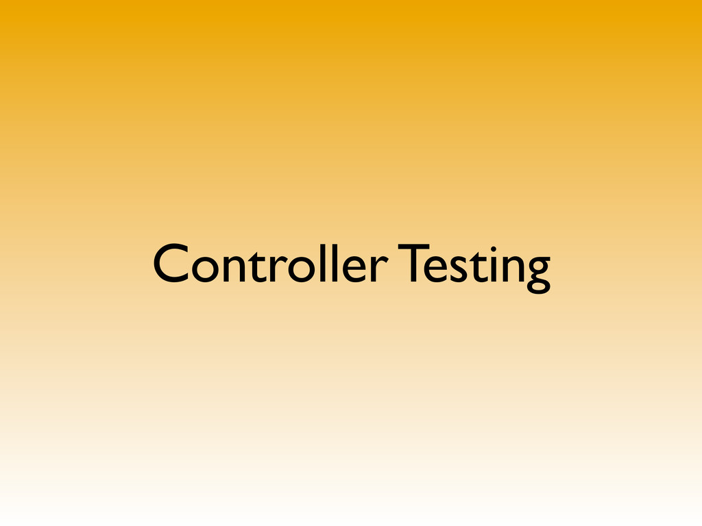 Controller Testing
