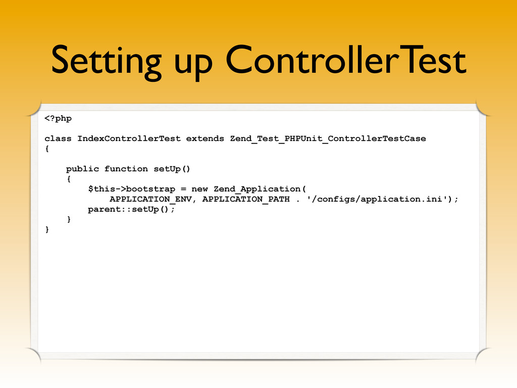 Setting up ControllerTest <?php class IndexCont...
