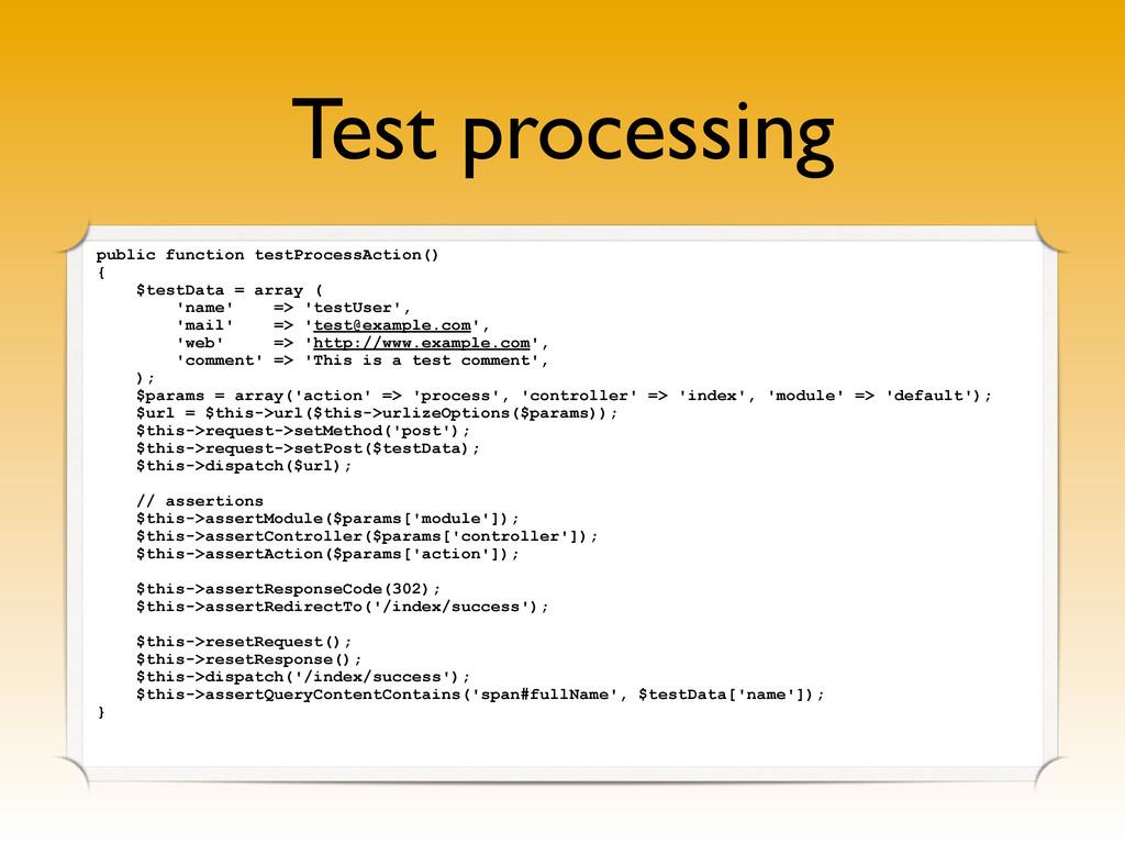 Test processing public function testProcessActi...