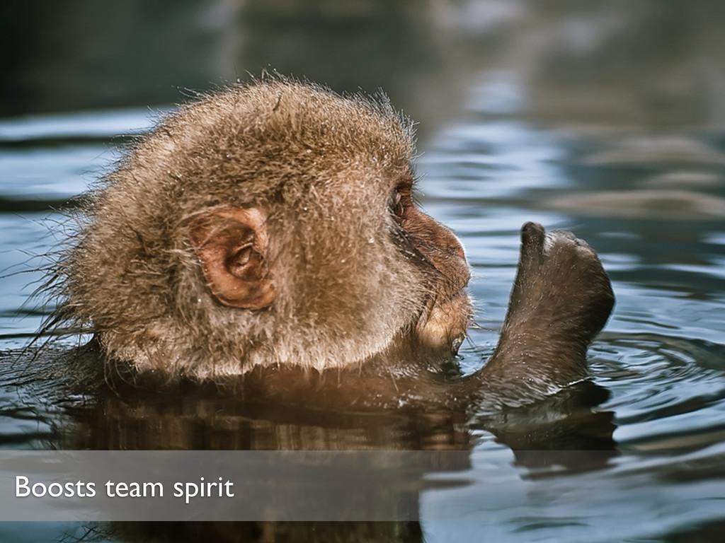 Boosts team spirit