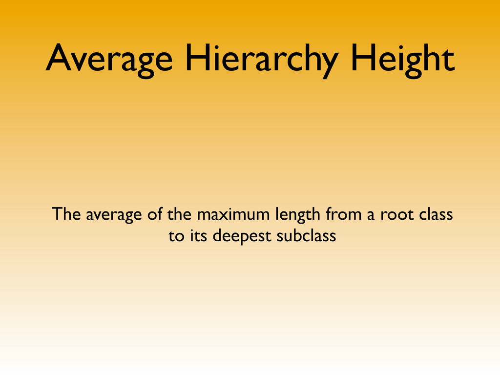 Average Hierarchy Height The average of the max...