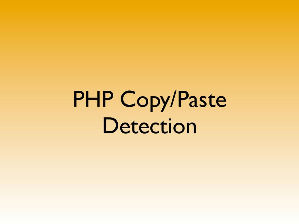 PHP Copy/Paste Detection