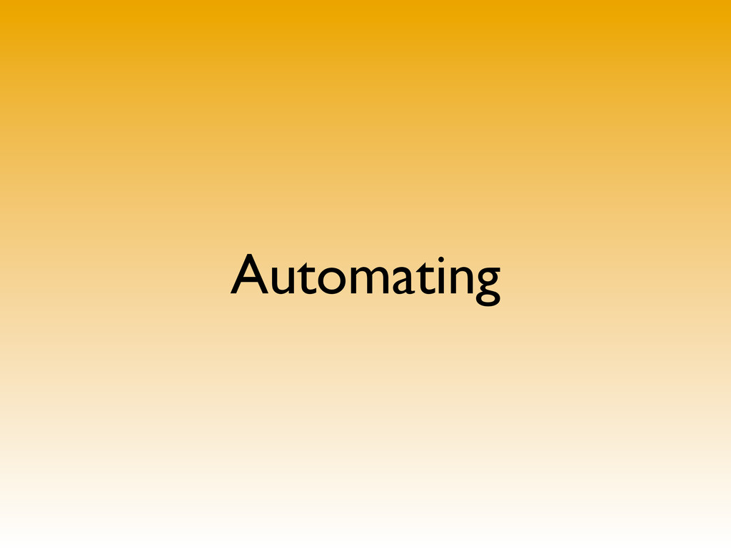 Automating