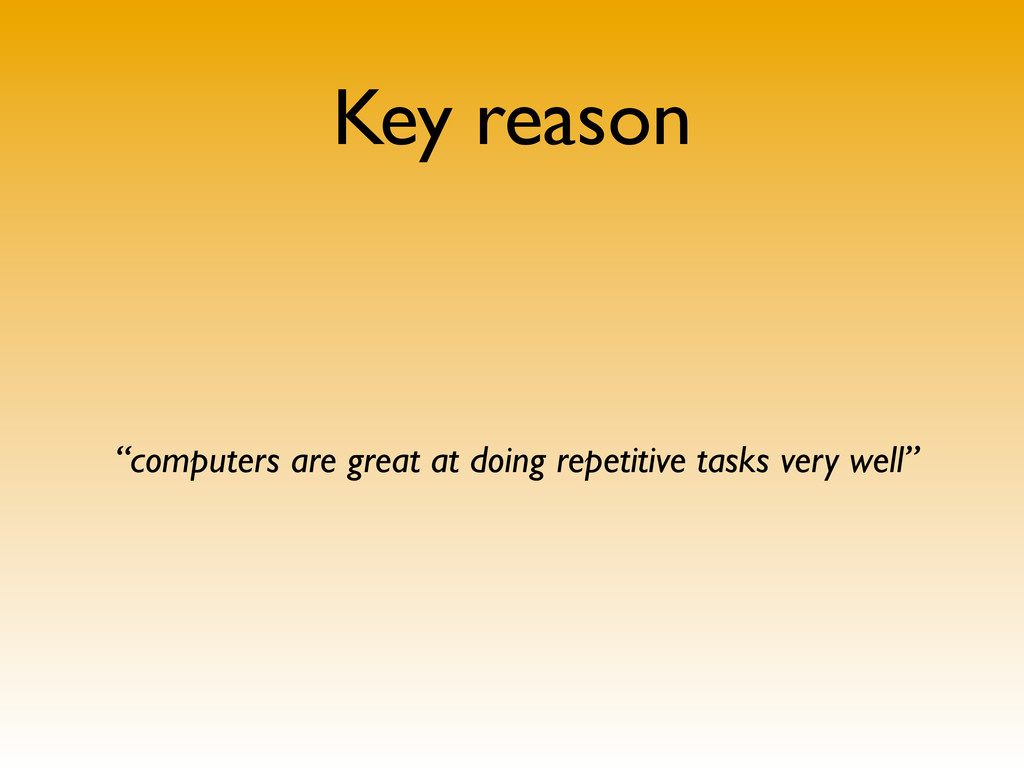 """Key reason """"computers are great at doing repeti..."""