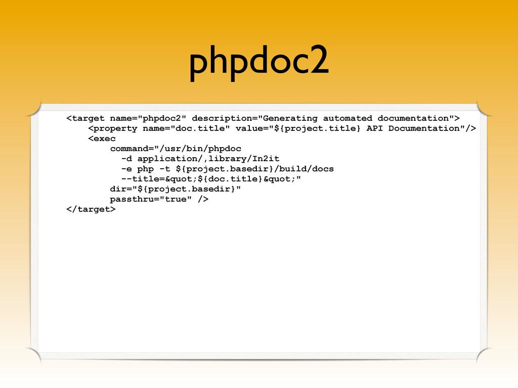 "phpdoc2 <target name=""phpdoc2"" description=""Gen..."