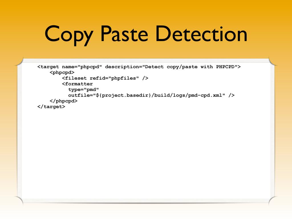 "Copy Paste Detection <target name=""phpcpd"" desc..."