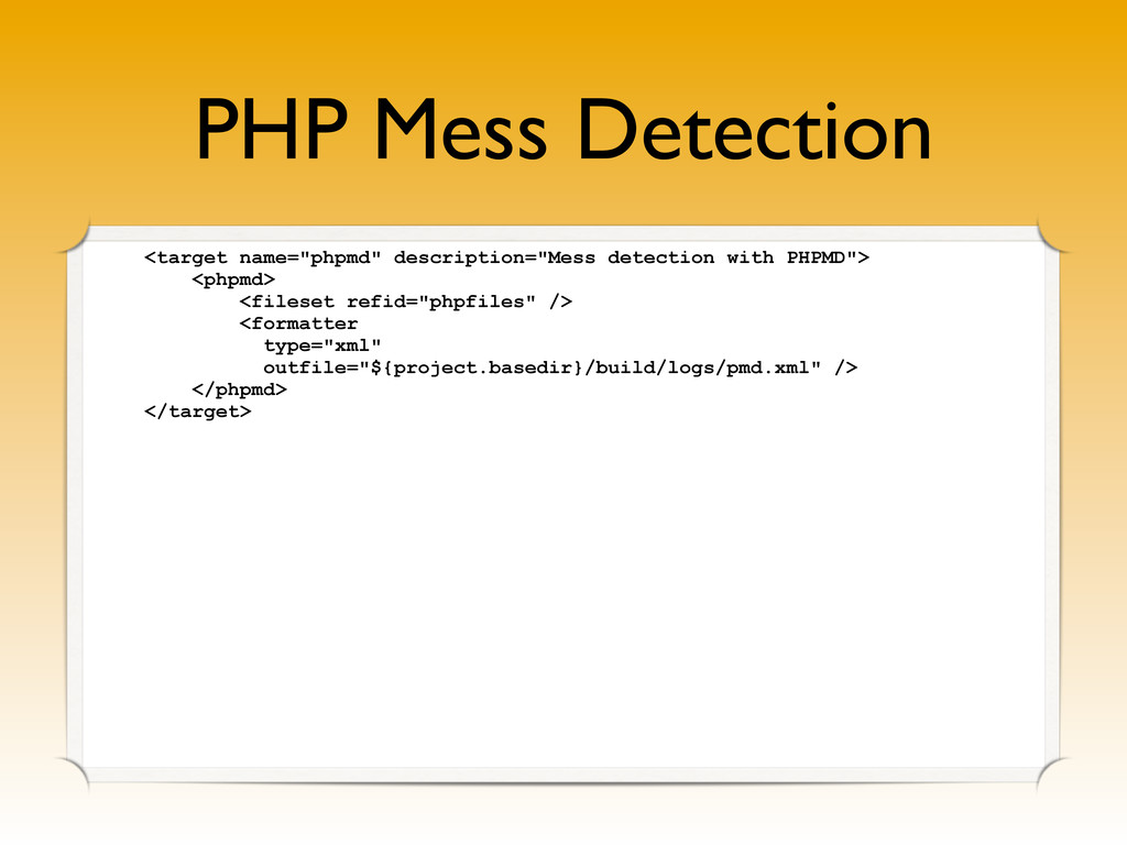 """PHP Mess Detection <target name=""""phpmd"""" descrip..."""