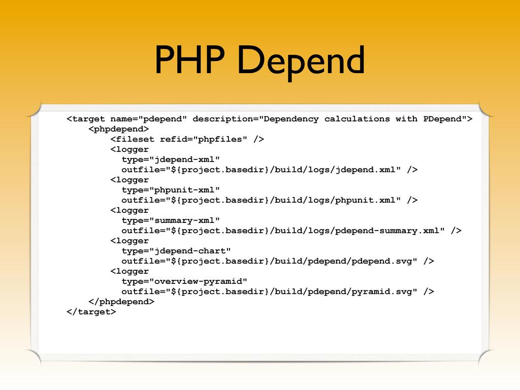 "PHP Depend <target name=""pdepend"" description=""..."