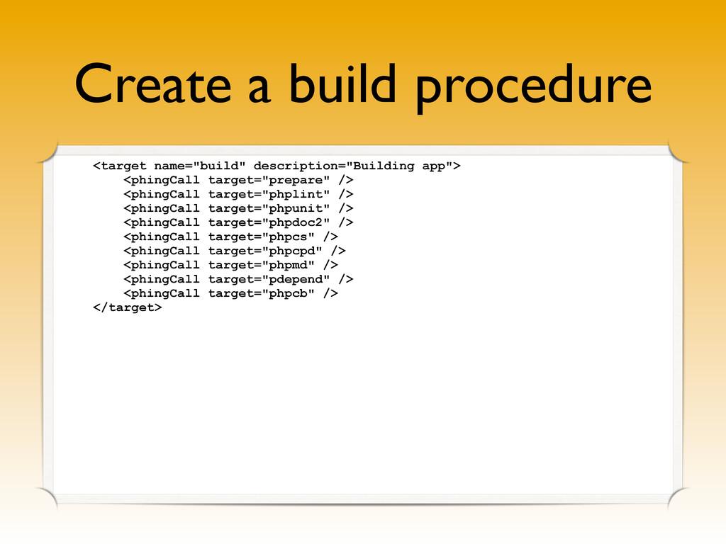 "Create a build procedure <target name=""build"" d..."