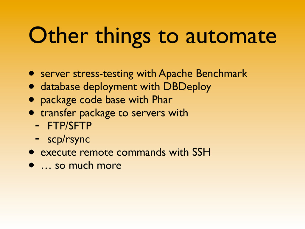 Other things to automate • server stress-testin...