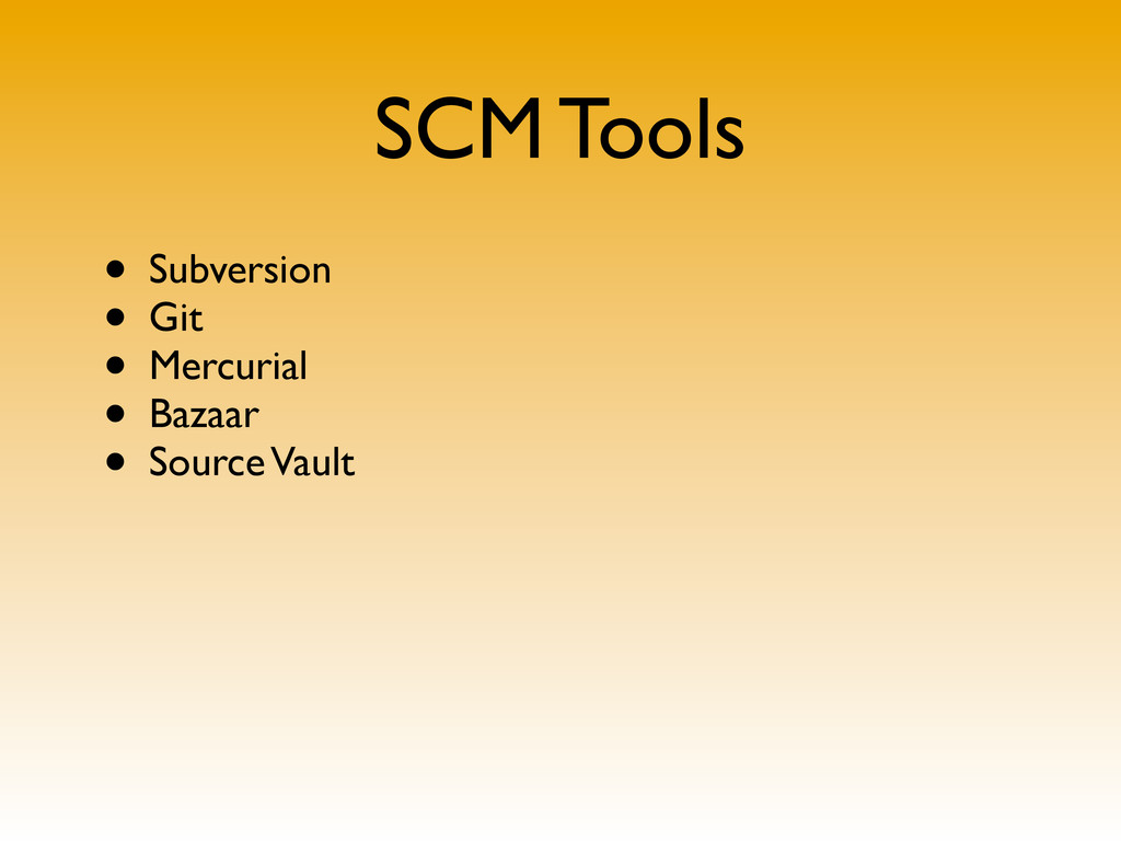 SCM Tools • Subversion • Git • Mercurial • Baza...