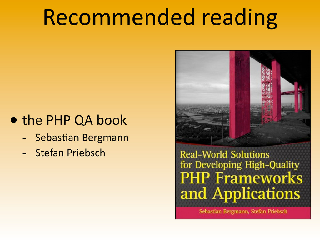 Recommended reading • the PHP QA bo...