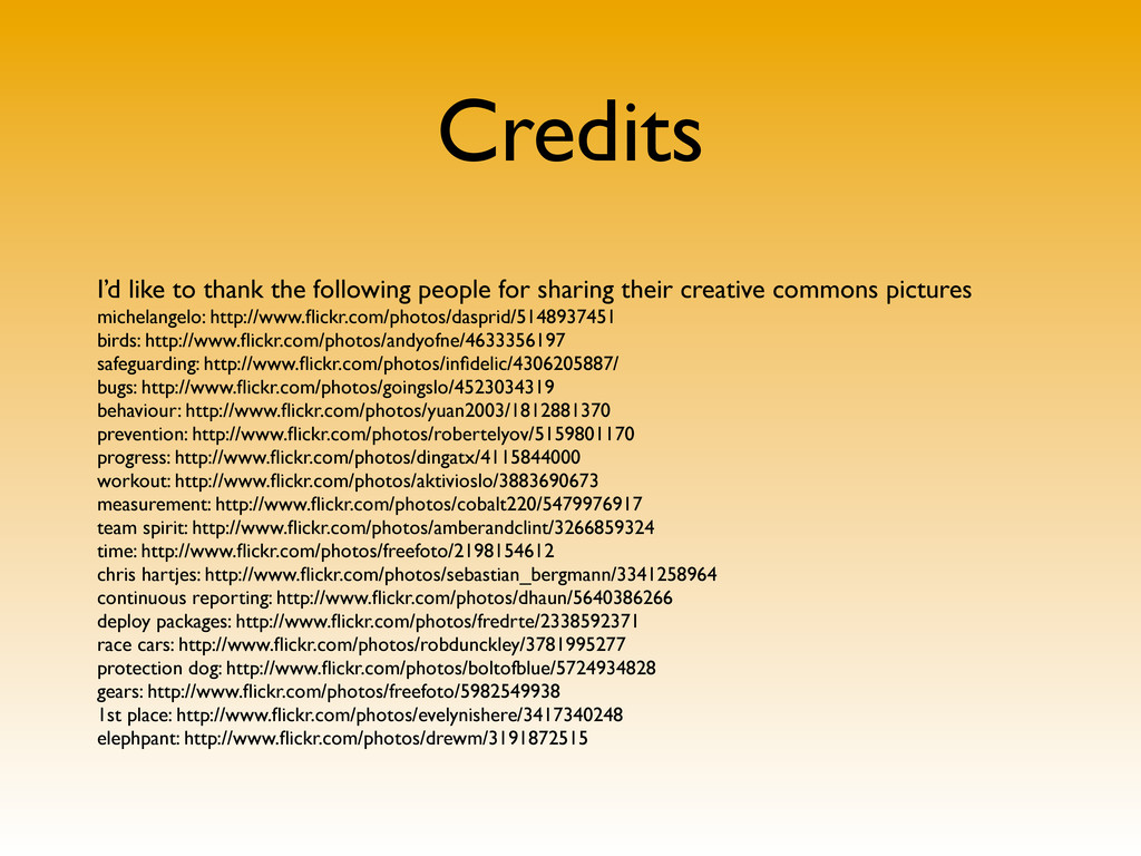 Credits I'd like to thank the following people ...