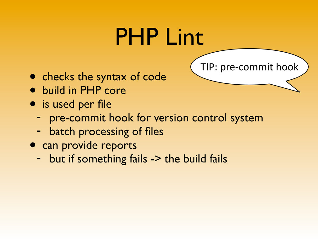 PHP Lint • checks the syntax of code • build in...