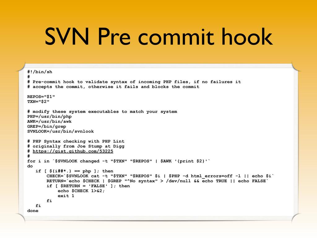 SVN Pre commit hook #!/bin/sh # # Pre-commit ho...