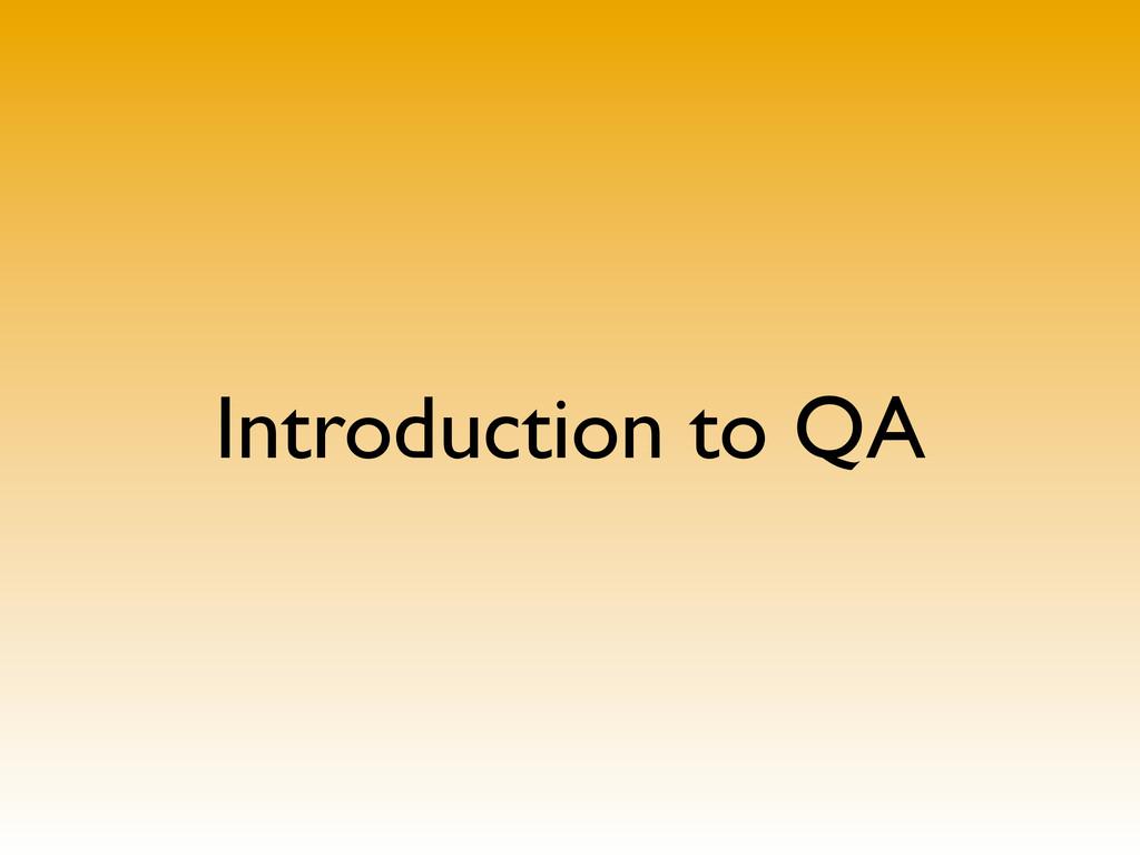 Introduction to QA