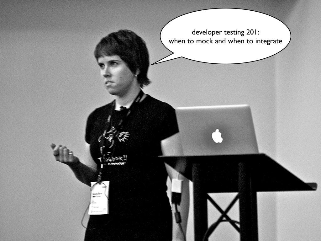 developer testing 201: when to mock and when to...