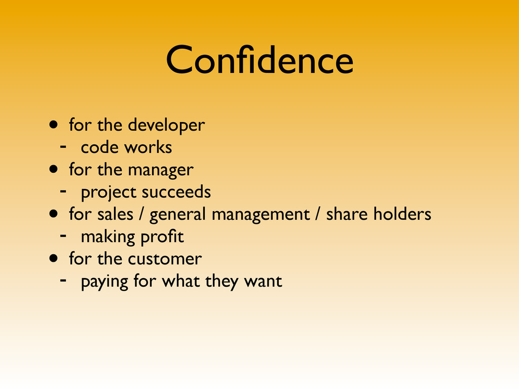 Confidence • for the developer - code works • fo...