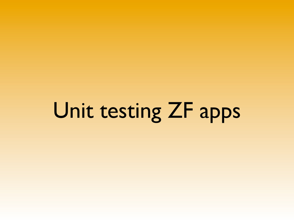 Unit testing ZF apps