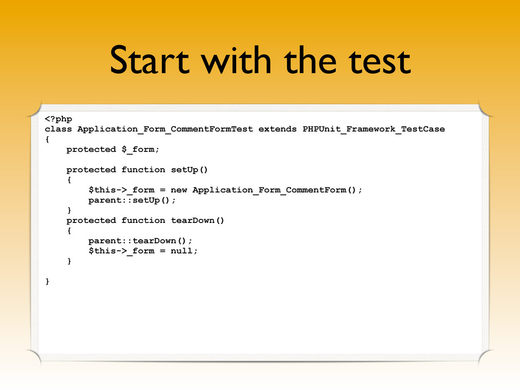 Start with the test <?php class Application_For...