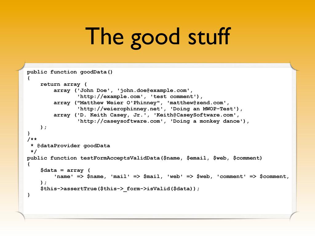 The good stuff public function goodData() { ret...