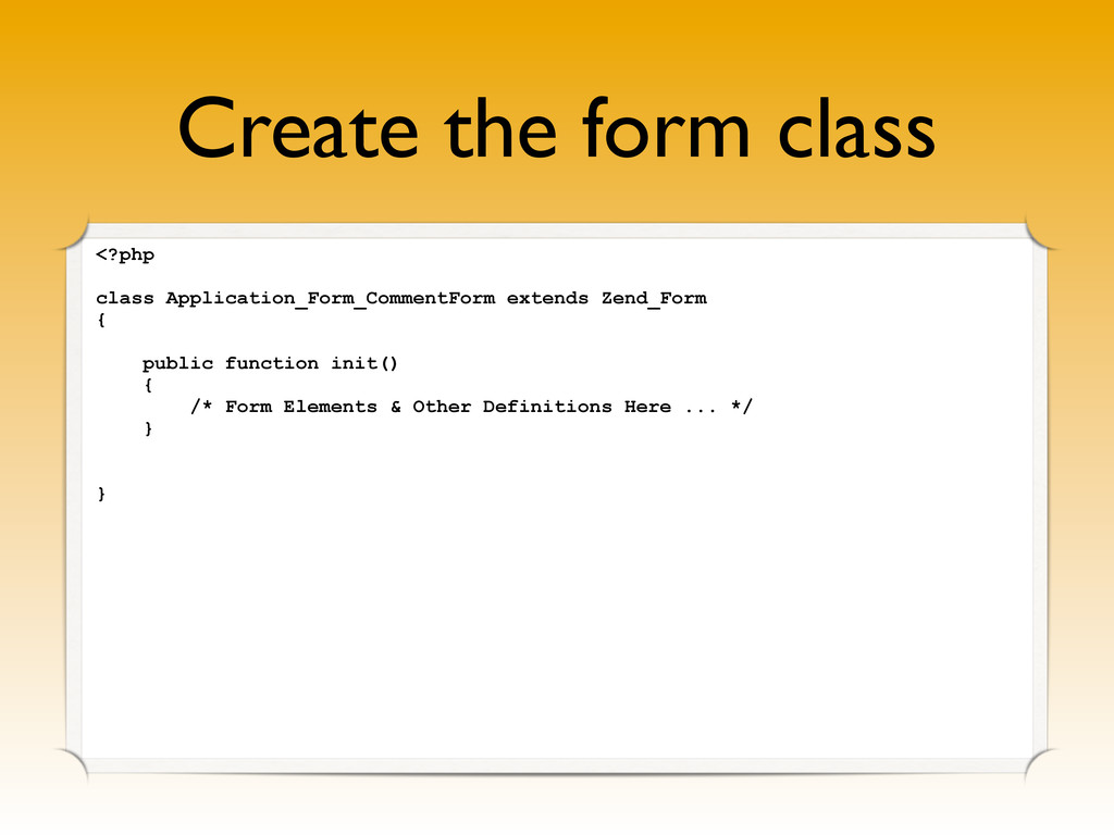 Create the form class <?php class Application_F...