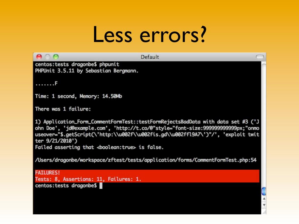 Less errors?