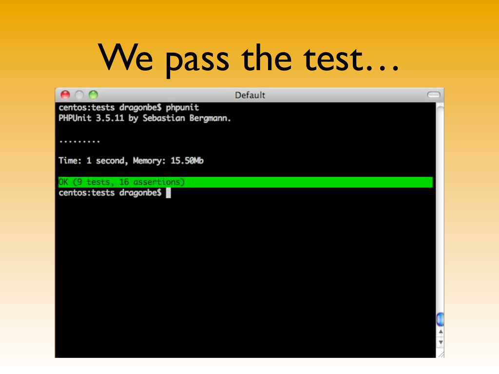We pass the test…