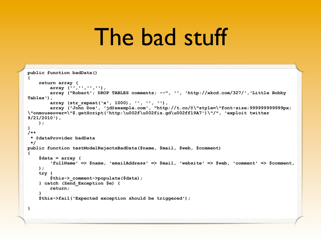 The bad stuff public function badData() { retur...