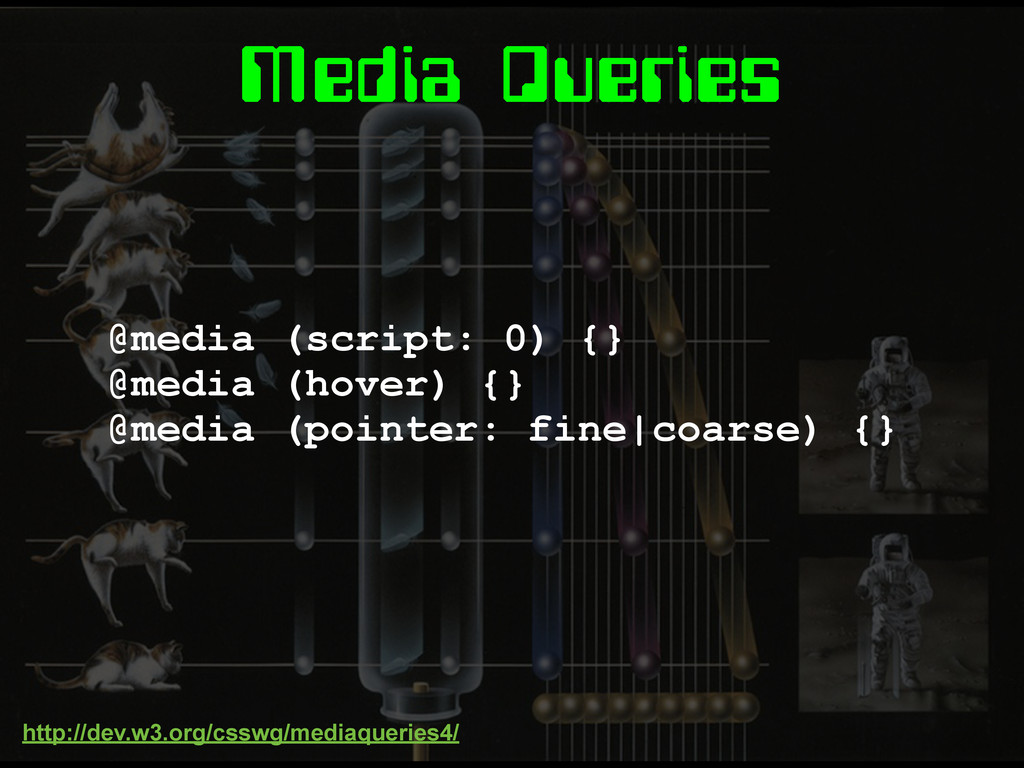 Media Queries @media (script: 0) {} @media (hov...