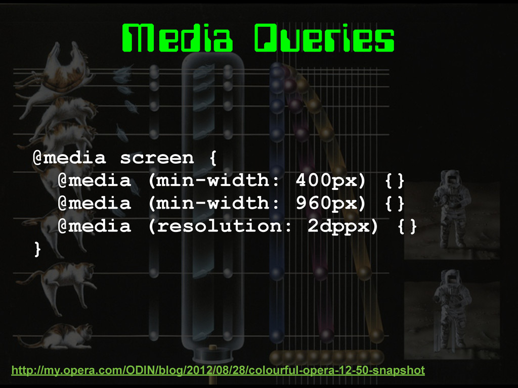 Media Queries @media screen { @media (min-width...