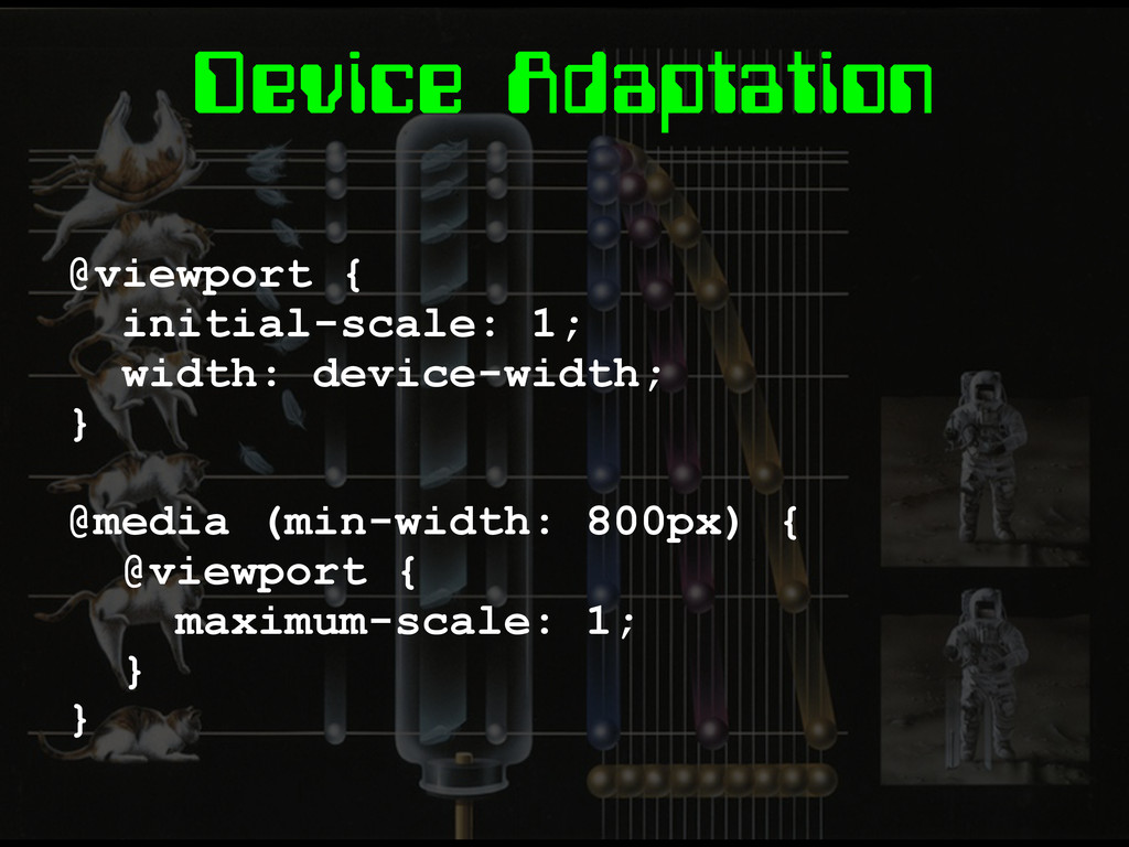Device Adaptation @viewport { initial-scale: 1;...