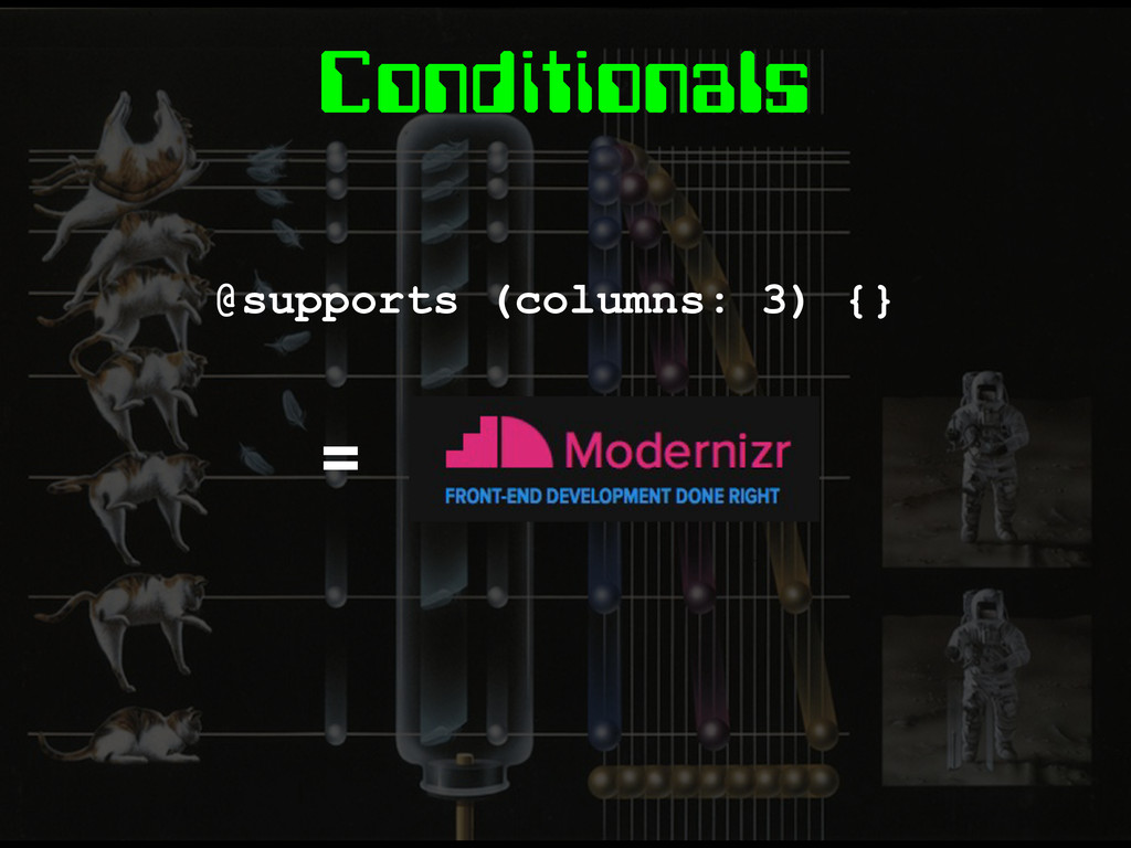 Conditionals @supports (columns: 3) {} =