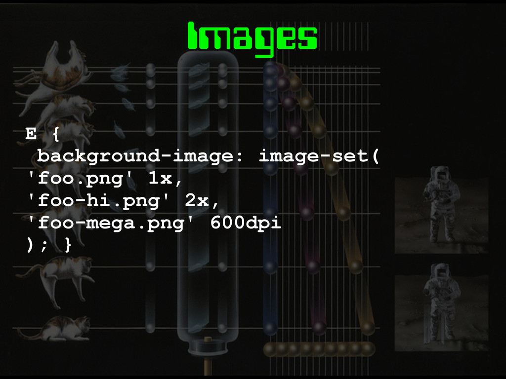 Images E { background-image: image-set( 'foo.pn...