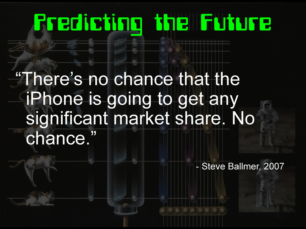 "Predicting the Future ""There's no chance that t..."