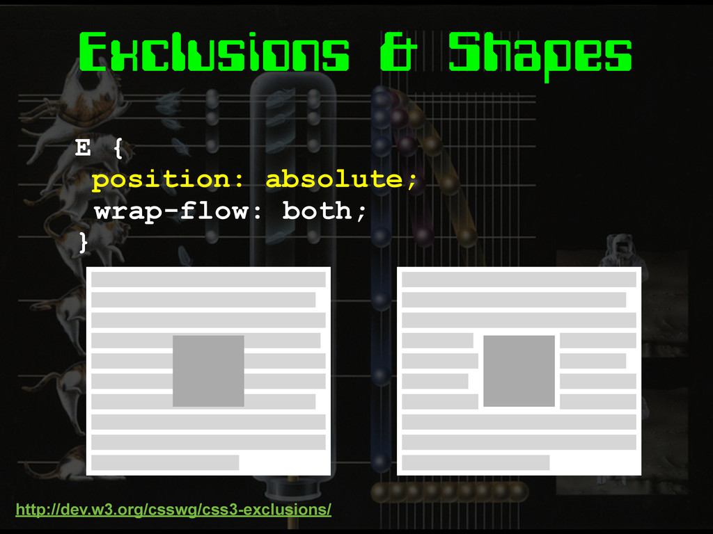 Exclusions & Shapes E { position: absolute; } w...