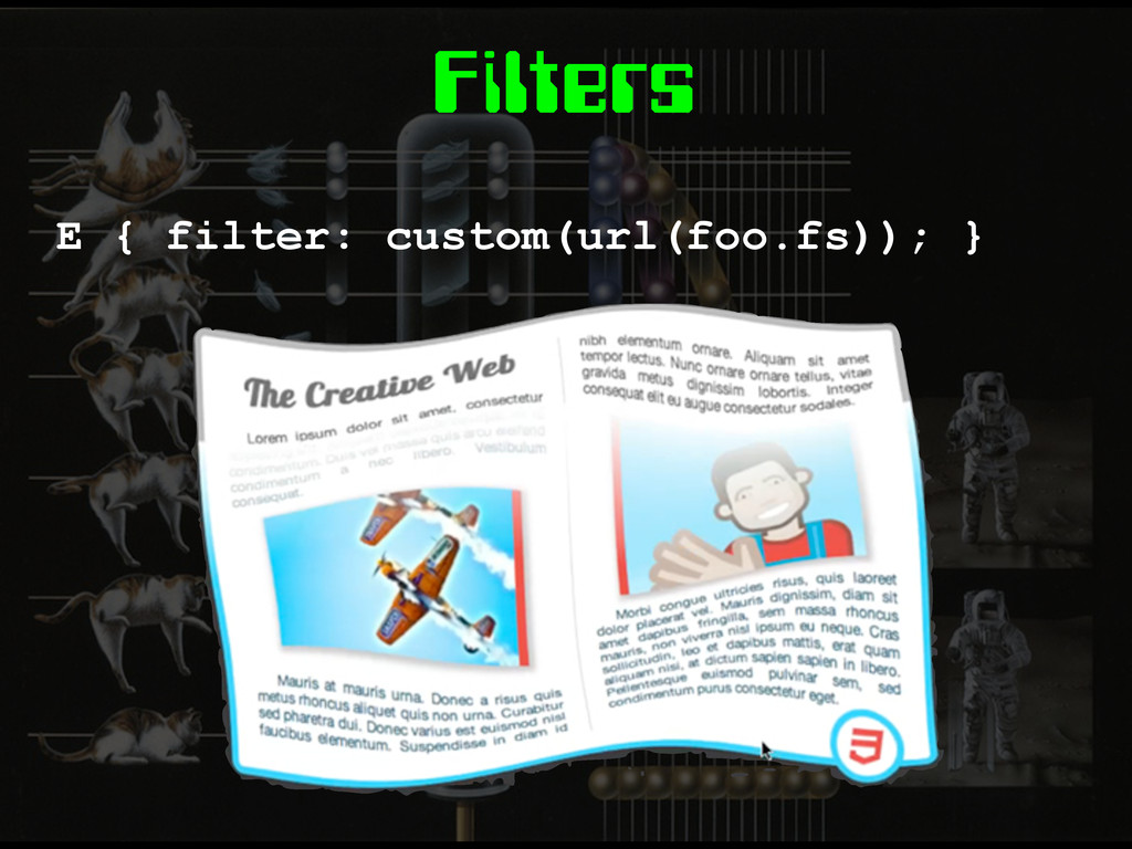 Filters E { filter: custom(url(foo.fs)); }