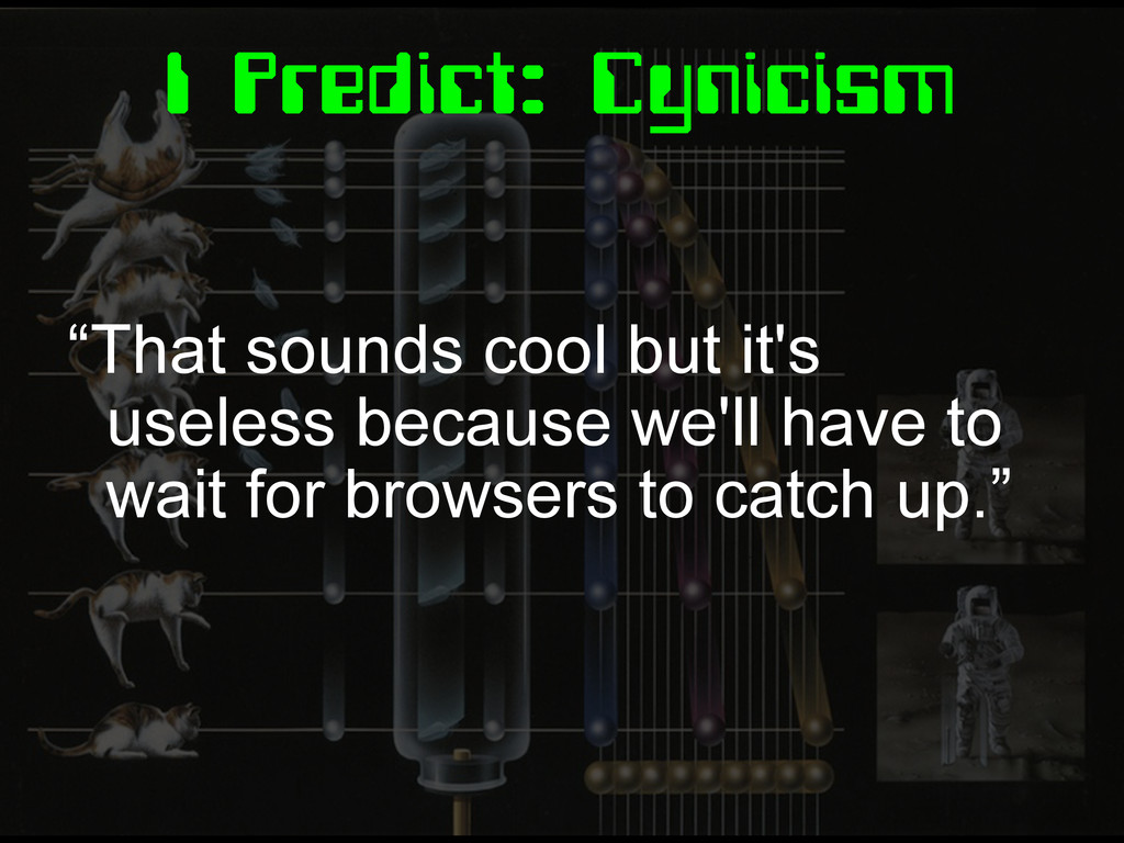 "I Predict: Cynicism ""That sounds cool but it's ..."