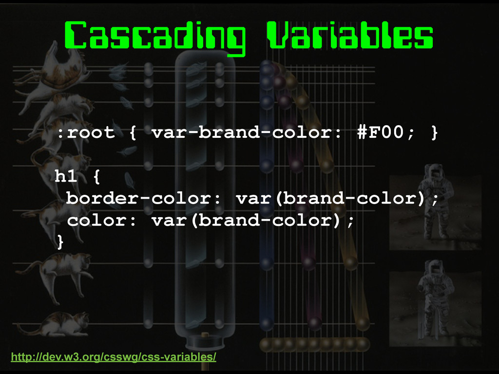 Cascading Variables :root { var-brand-color: #F...