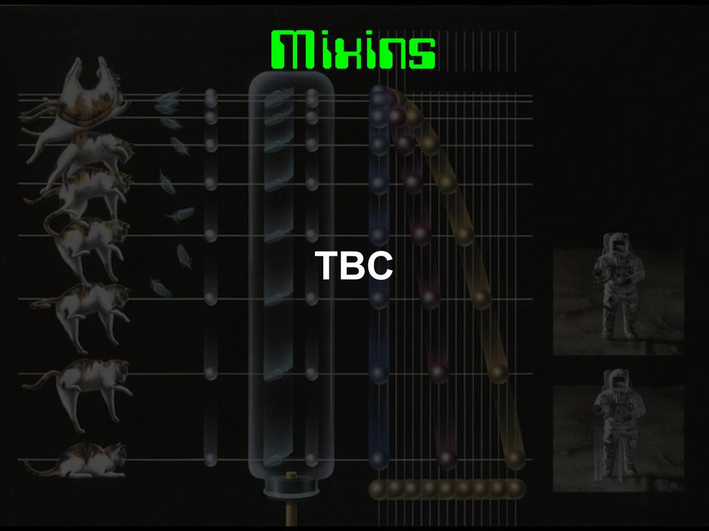 Mixins TBC