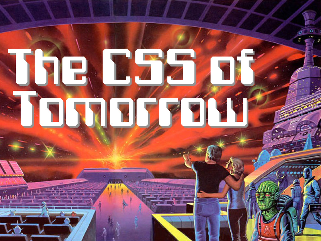 The CSS of Tomorrow