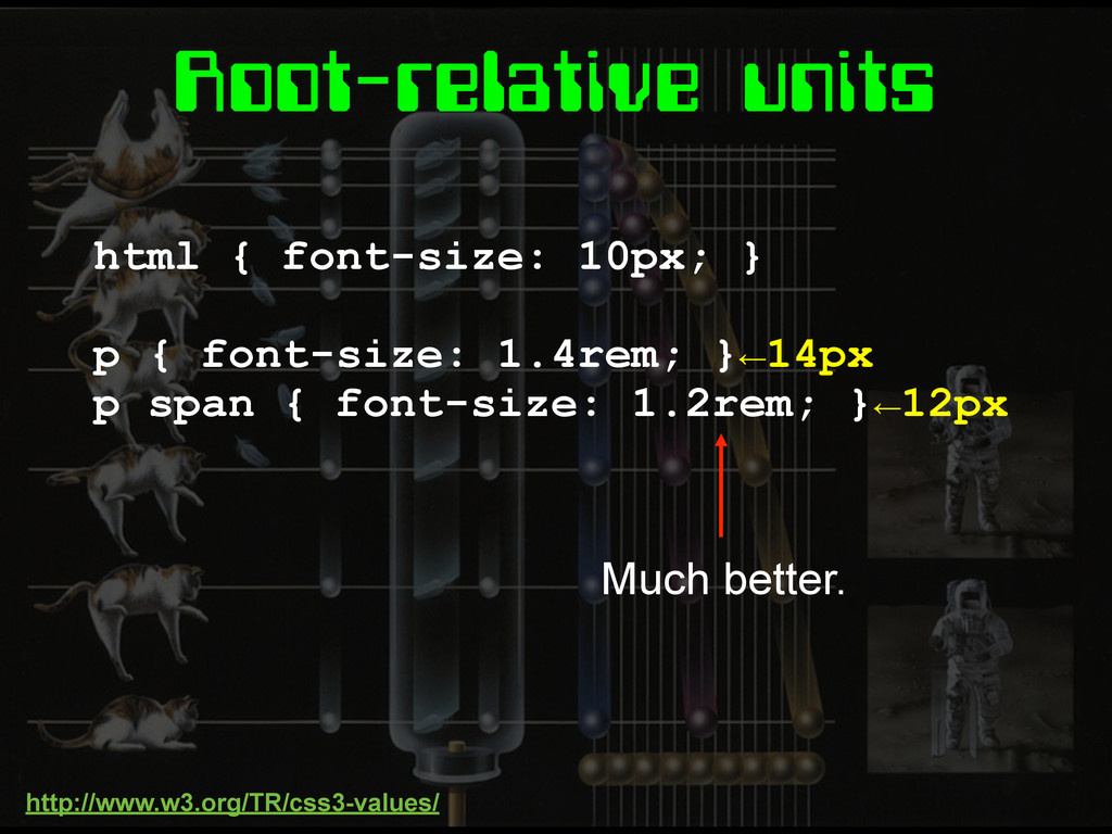 Root-relative units html { font-size: 10px; } p...